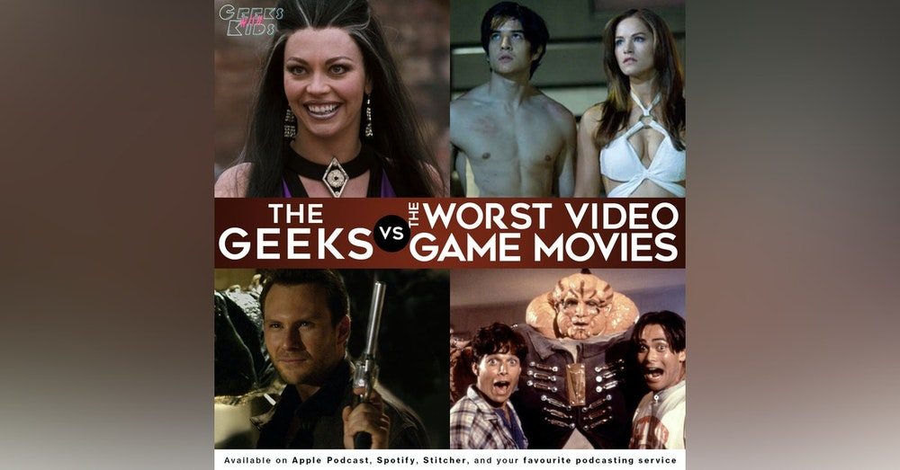 120 - The Geeks vs The Worst Video Game Movies