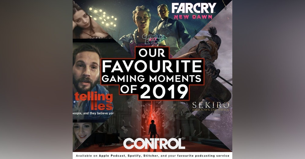 121 - Our Favourite Gaming Moments of 2019