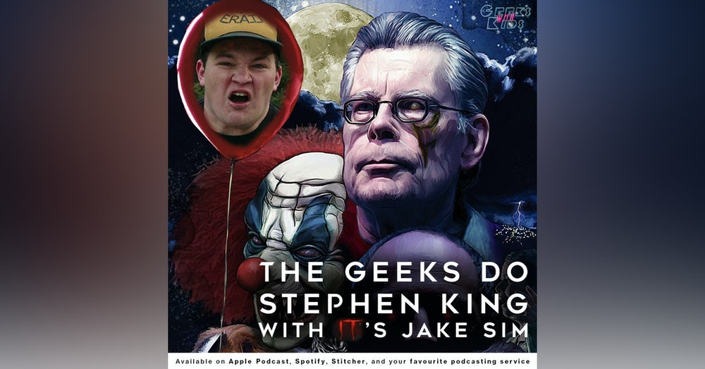122 - The Geeks do Stephen King with IT's Jake Sim