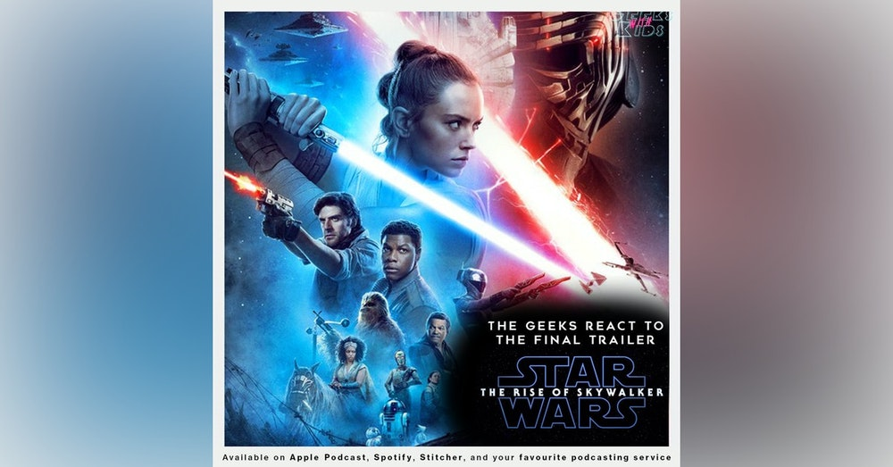"""Bonus - The Geeks React to the """"Star Wars: The Rise of Skywalker"""" trailer"""