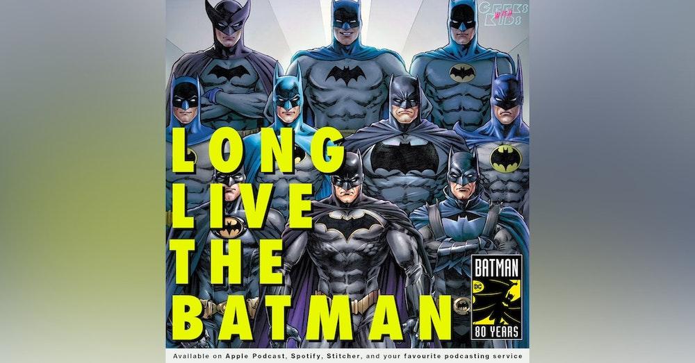 125 - Long Live The Batman