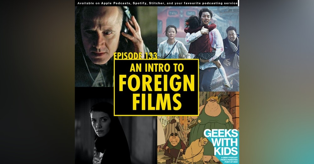 133 - An Intro to Foreign Films