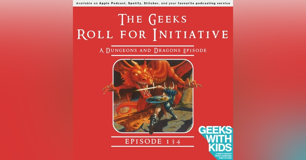 134 - The Geeks Roll for Initiative