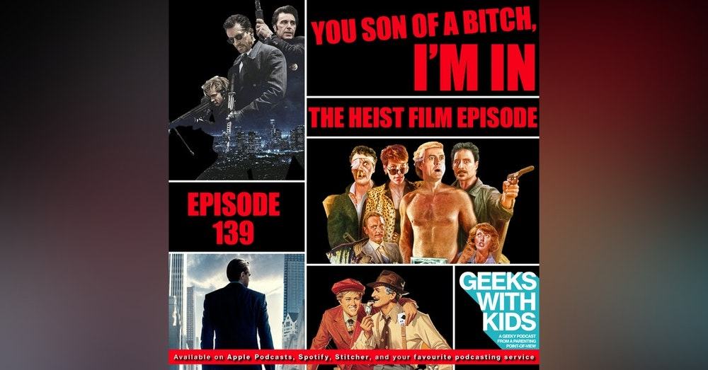 139 - You Son of a Bitch, I'm in - The Heist Film Episode