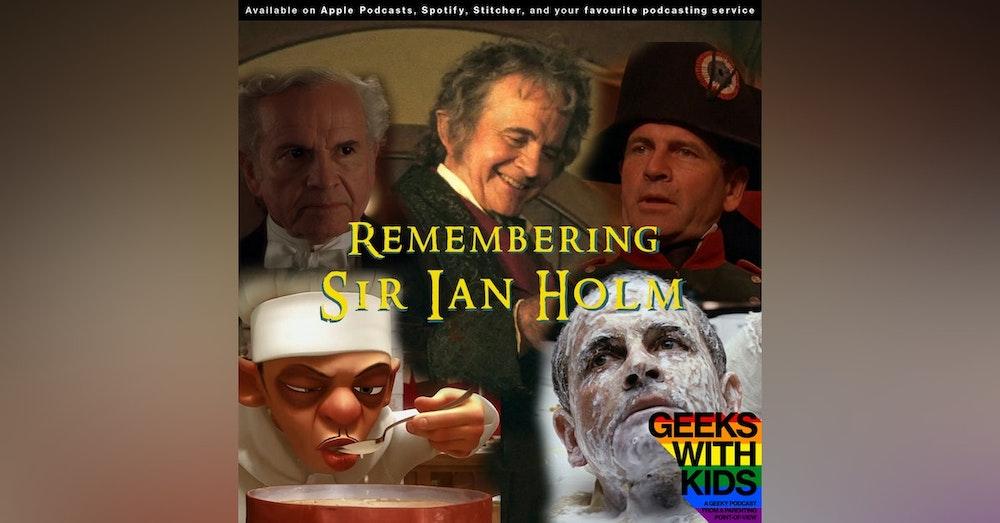 Bonus - Remembering Sir Ian Holm