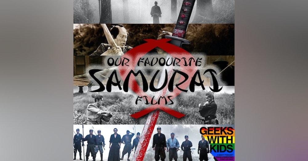 144 - The Geeks vs Our Favourite Samurai Films