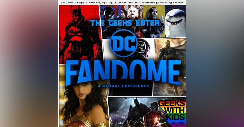 146 - The Geeks Enter DC FanDome