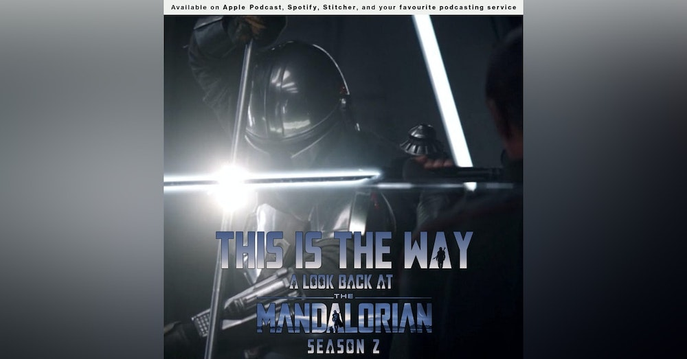 154 - This Is The Way: A look back at The Mandalorian Season 2