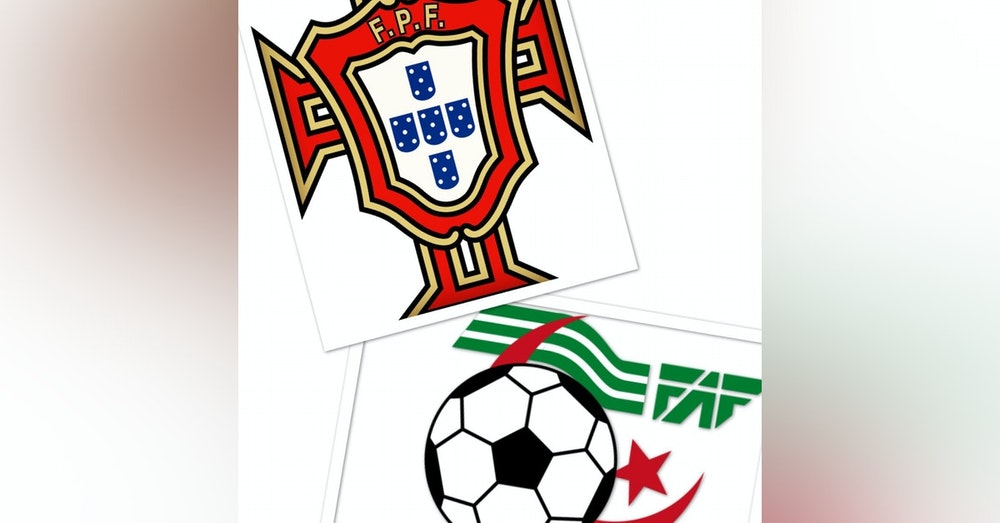 #4: Review of Algeria, Bruno Fernandes & Gonçalo Guedes, & Guest Marc Anthony Sousa