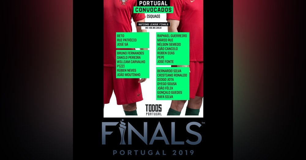 #18: Portugal Preview - Nations League Final 4 w/Cristiano Oliveira of the Benfica Podcast