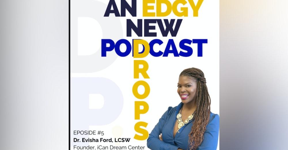Dr. Evisha Ford - Founder - iCan Dream Center