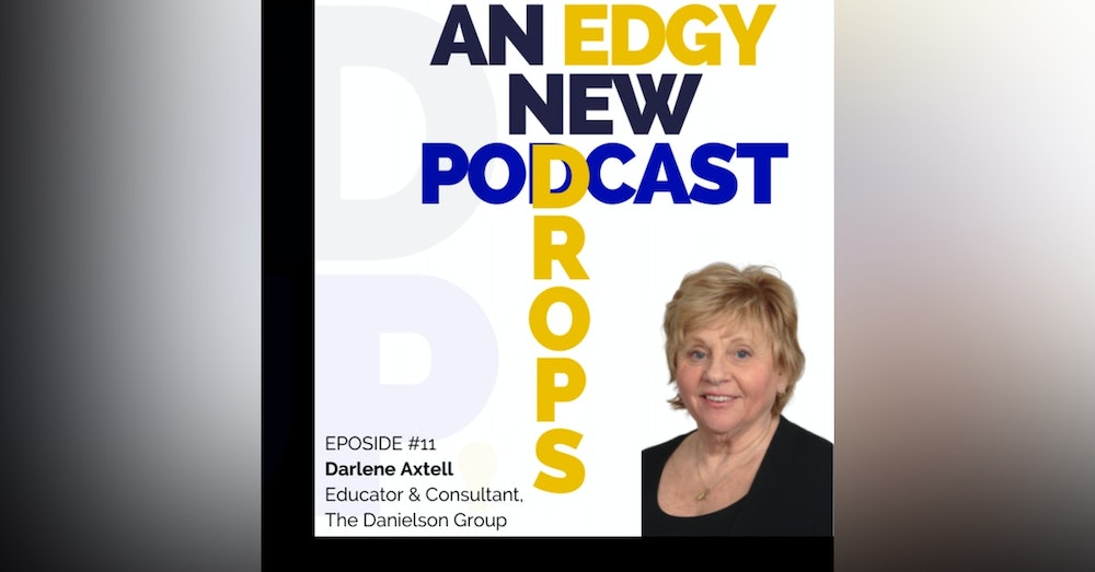 Darlene Axtell - Educator & Consultant The Danielson Group