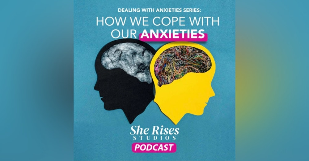 How We Cope With Our Anxieties with Guest Speaker Vanessa Magdaleno