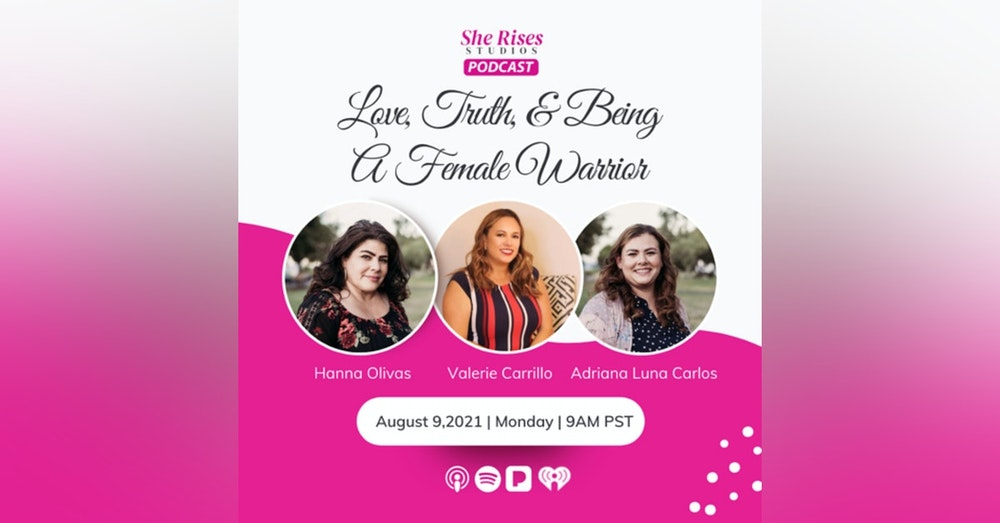 #16 - #BAUW w/ Valerie Carrillo: Love, Truth, & Being A Female Warrior