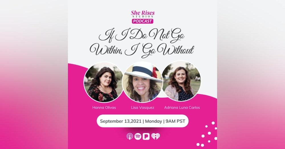 #26 - #BAUW w/Lisa Vasquez: If I Do Not Go Within, I Go Without
