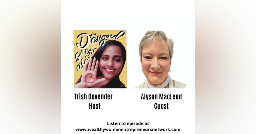Designed for Greatness with Alyson MacLeod