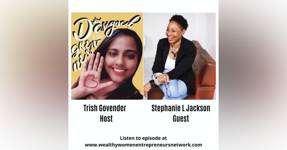 Designed for Greatness with Stephanie L Jackson