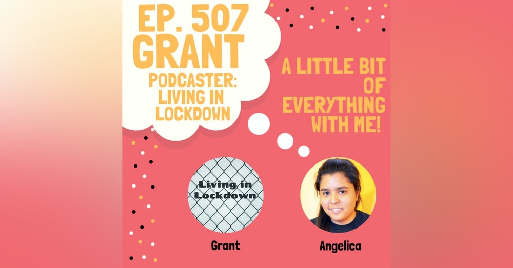 Grant - Podcaster: Living in Lockdown : Coping in a Pandemic