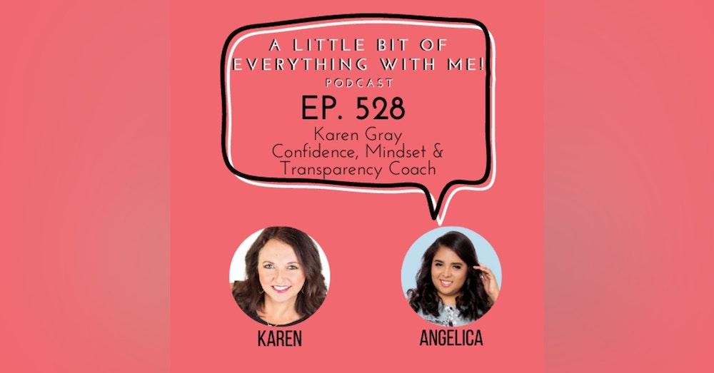 Karen Gray - Confidence, Mindset & Transparency Coach