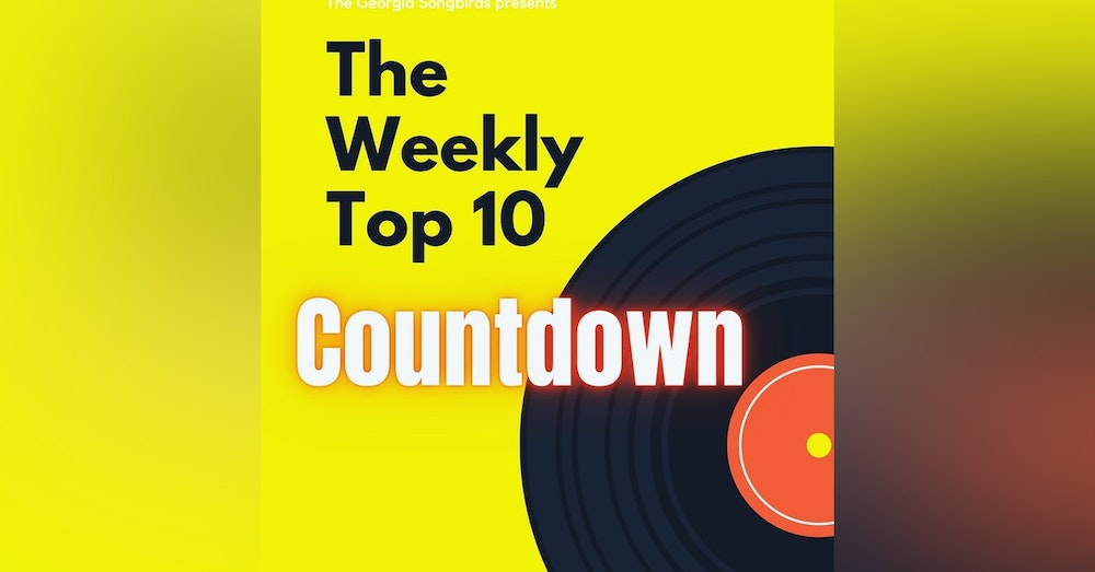 The Georgia Songbirds Weekly Top 10 Countdown for week ending Sept 18th
