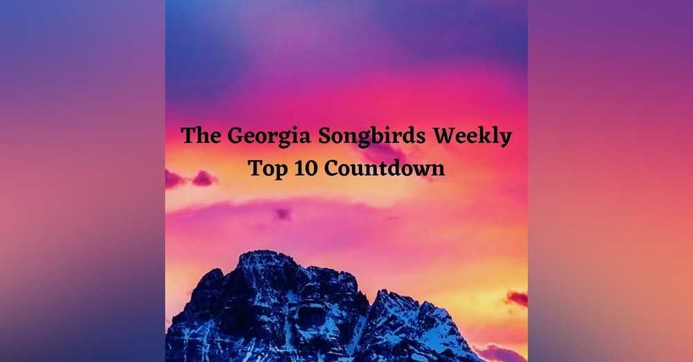 The Georgia Songbirds Weekly Top 10 Countdown Week 18