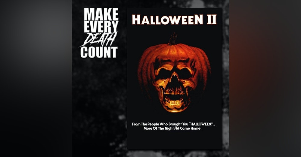 Episode 68: Halloween II (1981) | Review & Discussion