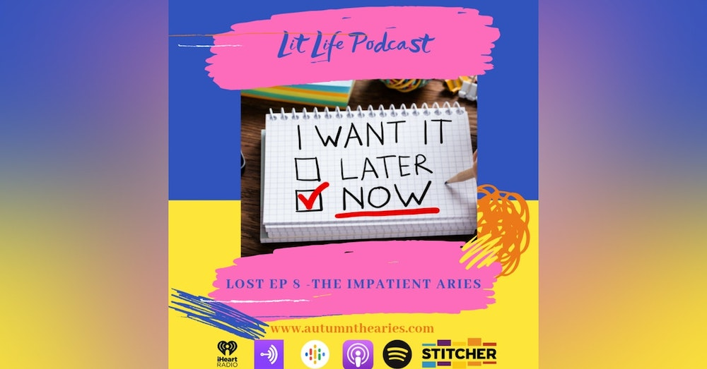Lost EP 8 - The Impatient Aries
