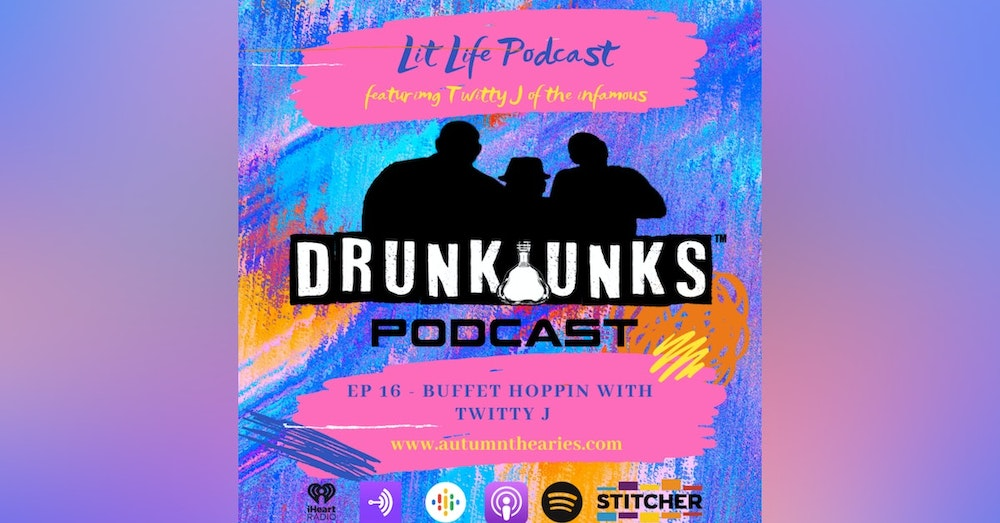 EP 16 - Buffet Hoppin with Twitty J