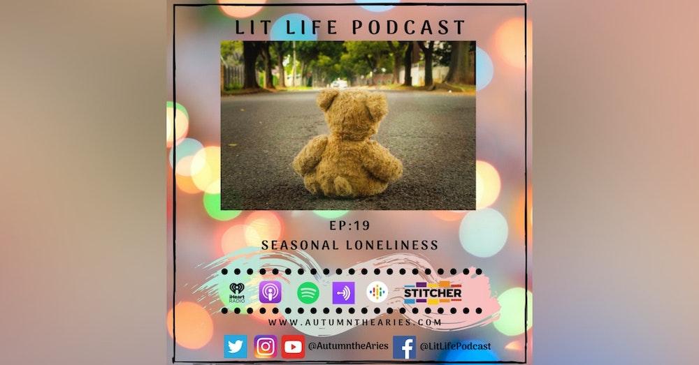 EP 19 - Seasonal Loneliness