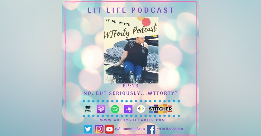 EP 23: No, But Seriously, WTForty??