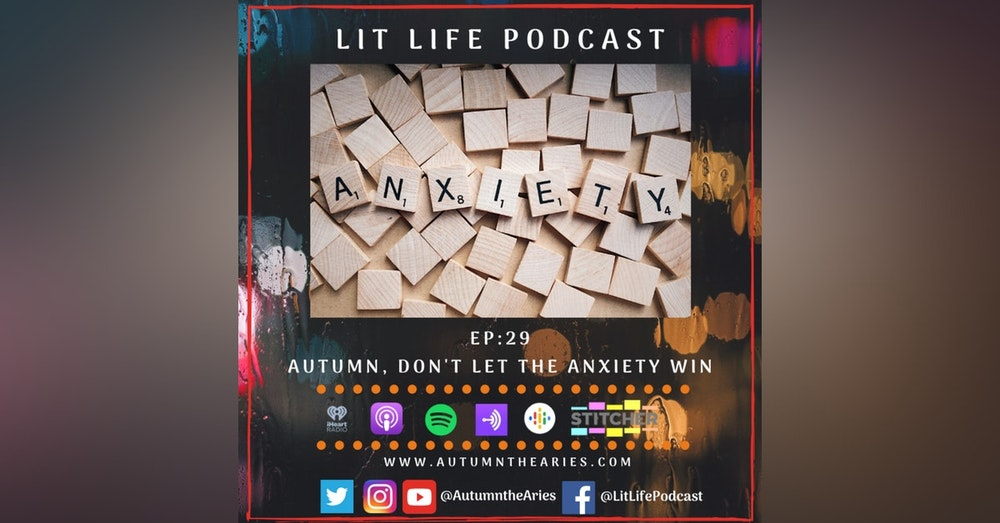 EP 29: Autumn, Don't Let The Anxiety Win