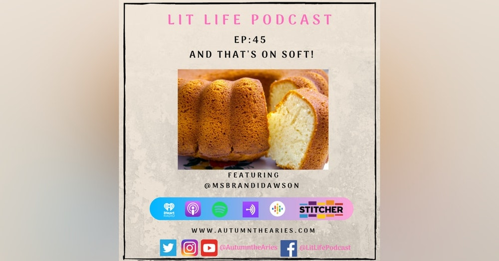EP 45: And That's On Soft!