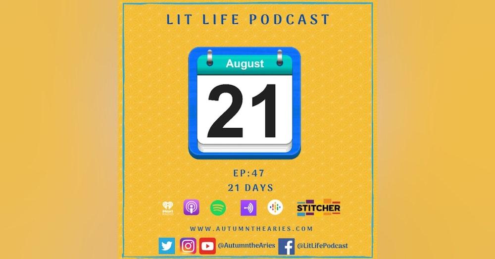 EP 47: 21 Days