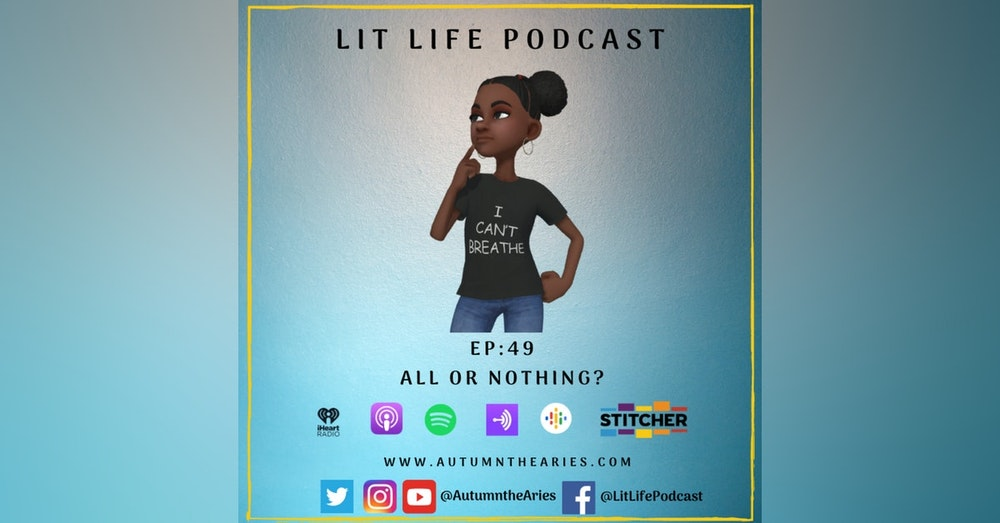 EP 49: All or Nothing