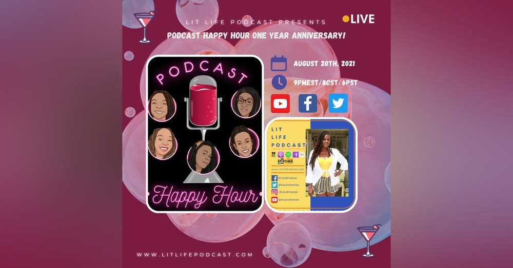 Podcast Happy Hour One Year Anniversary!