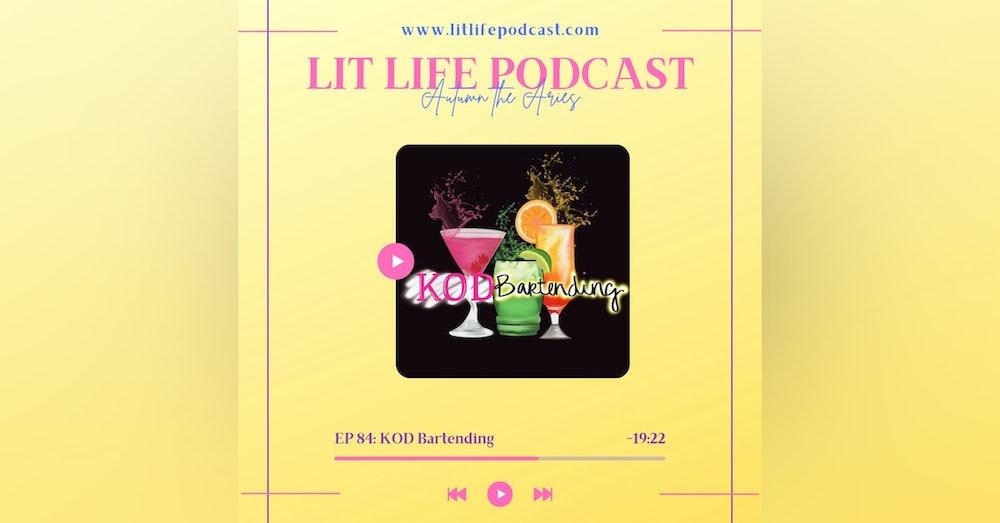 EP 84: KOD Bartending