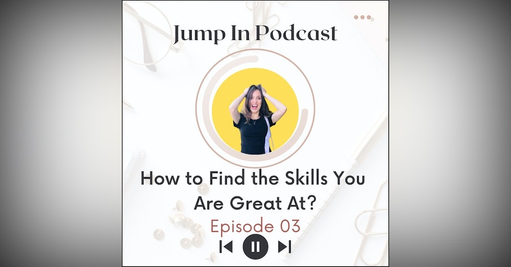 How to find the skills you are great at
