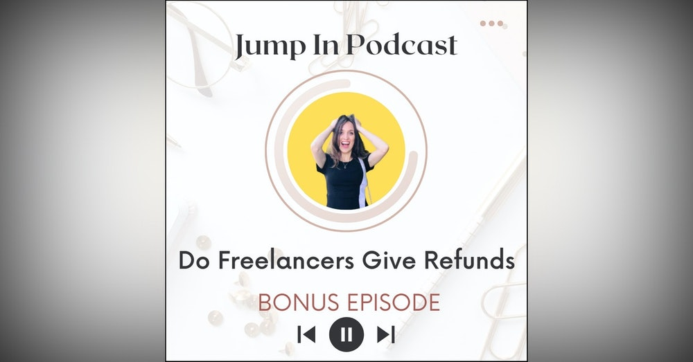 Do Freelancers Give Refunds