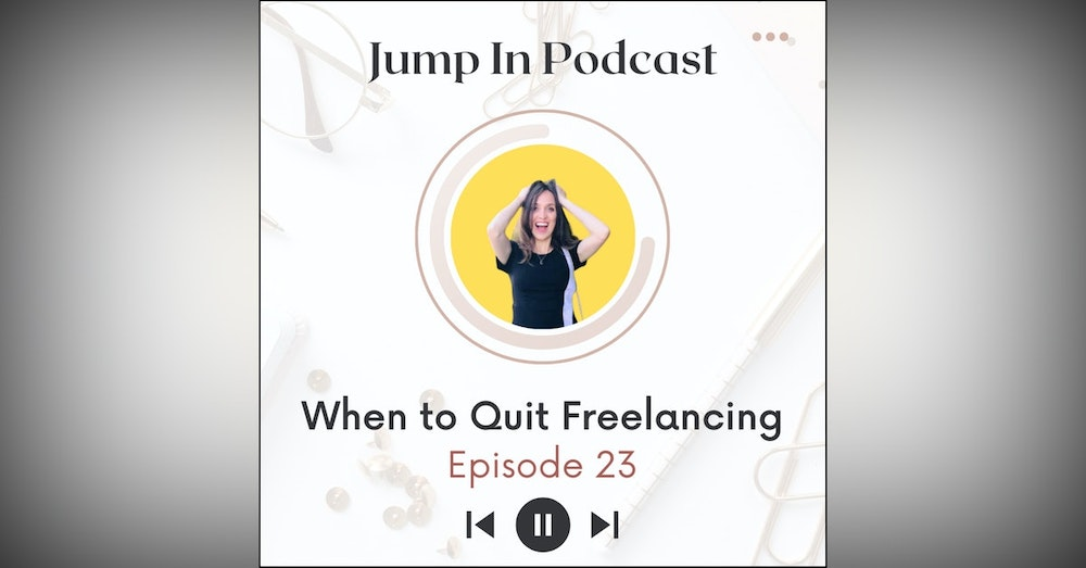 When to Quit Freelancing?