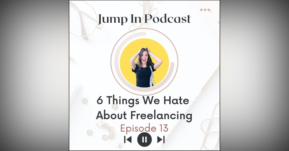Six Things We Hate About Freelancing