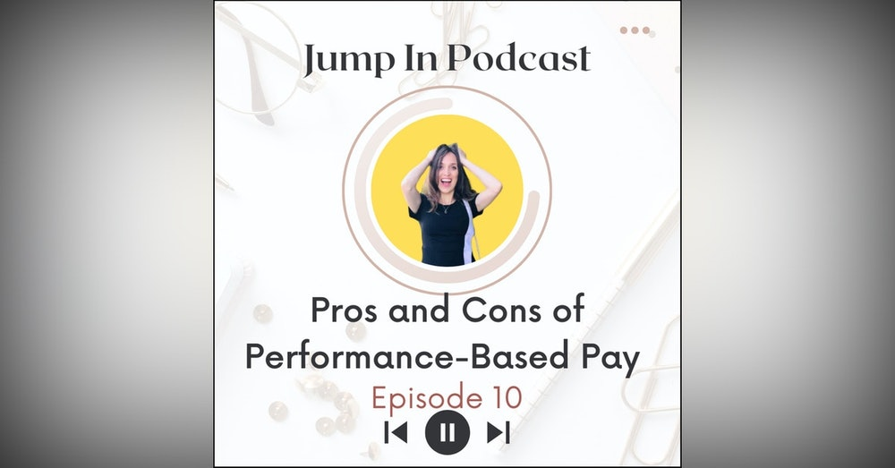 Pros and Cons of Performance-Based Pay