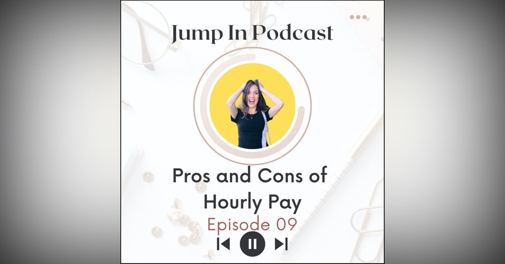 Pros and Cons of Hourly Pay