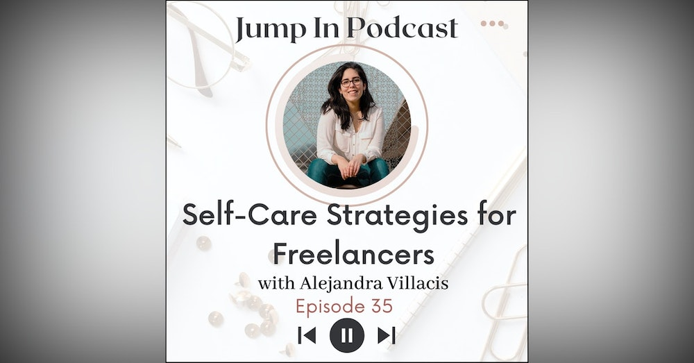 Self-Care Strategies for Freelancers with Alejandra Villacis