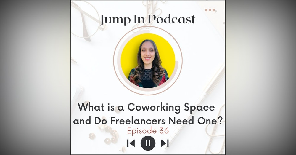 What is a Coworking Space and Do Freelancers Need One?
