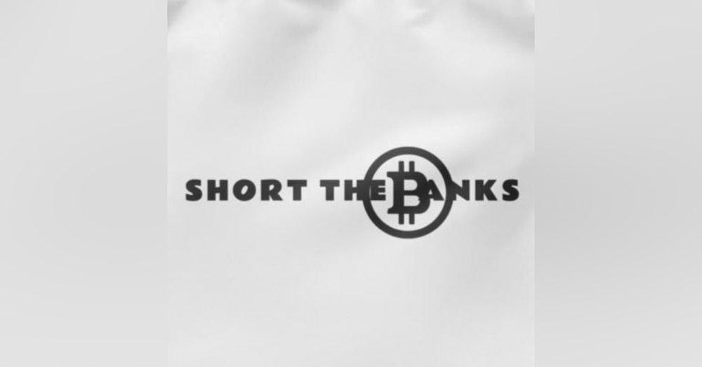 Episode 8 - @Shorthebanks from Twitter