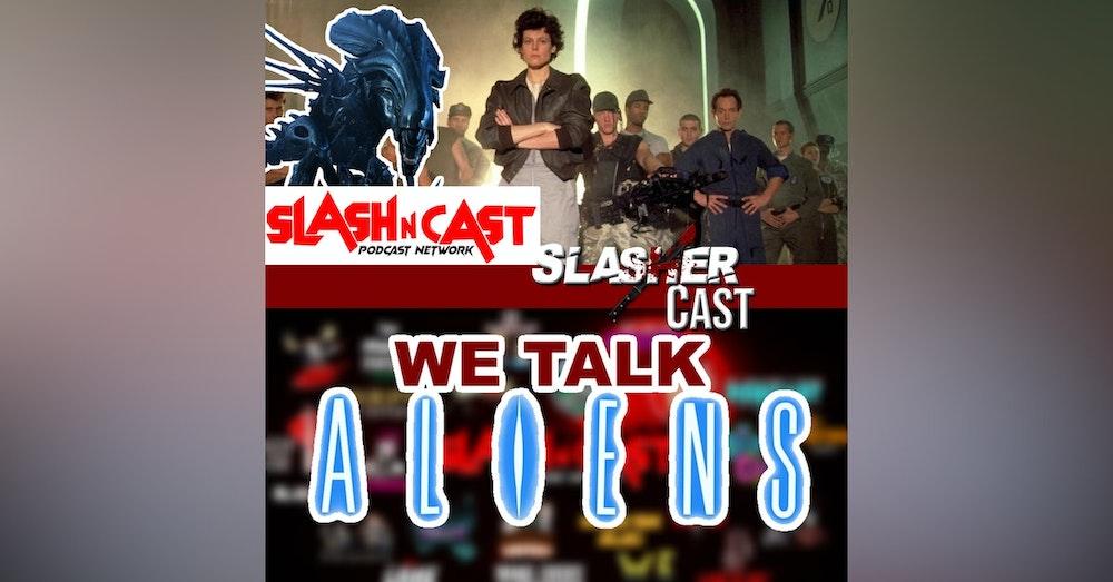 Slasher Cast#75 We Talk Alien