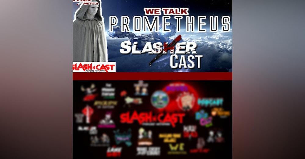 Slasher Cast#79 We Talk Prometheus