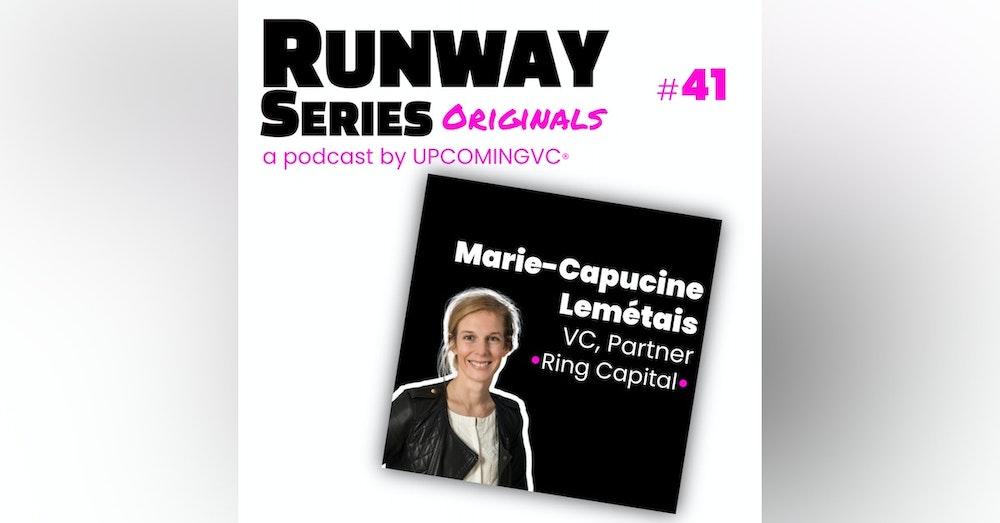 41. Marie-Capucine Lemétais, VC, Partner @ Ring Capital - ADN opérationnel, accélérer le scale & learning curve collective.