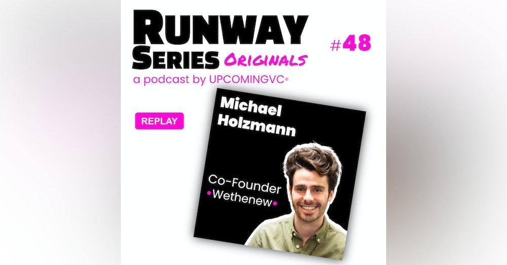 48. REPLAY Michael Holzmann, Co-Founder @ Wethenew - Créer le leader européen de la culture Streetwear.