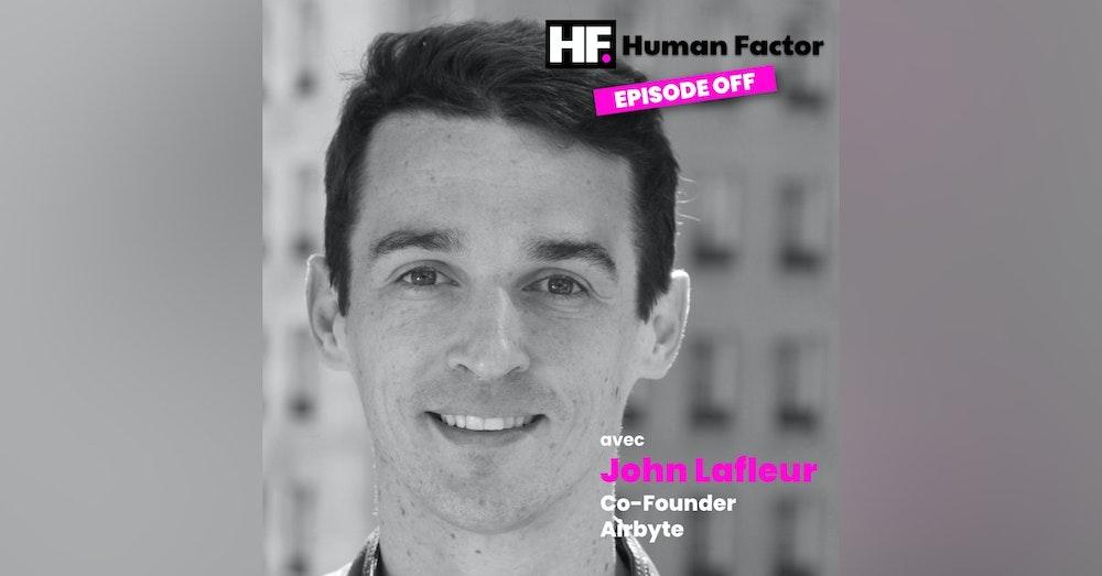 Human Factor, ép. OFF #2 - John Lafleur, Co-Founder @ Airbyte (YC W20)